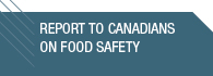 Report to Canadians on Food Safety