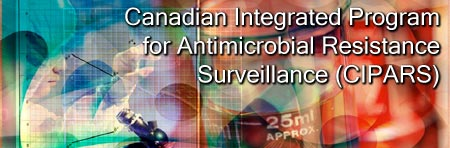Canadian Integrated Program for Antimicrobial Resistance Surveillance (CIPARS)