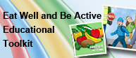 Eat Well and Be Active Educational Toolkit