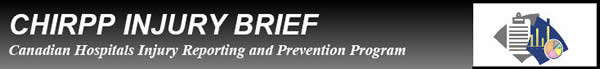CHIRPP INJURY BRIEF - Canadian Hospitals Injury Reporting and Prevention Program
